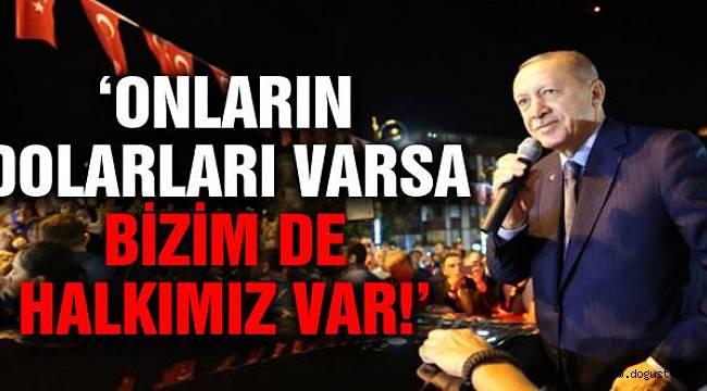 Erdoğan Dolardaki Yükselişi Yorumladı