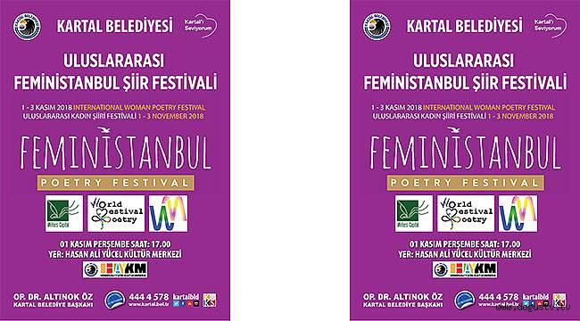 KARTAL BELEDİYESİ ULUSLARARASI FEMİNİSTANBUL ŞİİR FESTİVALİ'NE EV SAHİPLİĞİ YAPIYOR