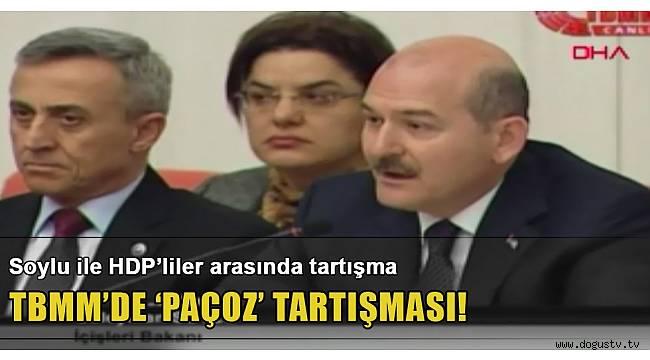 İçişleri Bakanı Soylu ile HDP'liler arasında 'paçoz' tartışması!