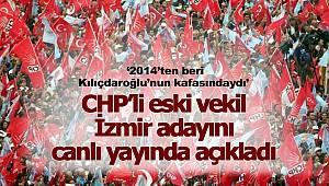 CHP'nin İzmir adayını açıkladılar!