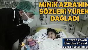 Çöken binadan kurtarılan Minik Azra'nın sözleri yürekleri dağladı