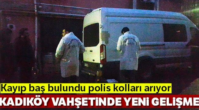 Kadıköy'de bulunan kesik bacak cinayetinde sıcak gelişme