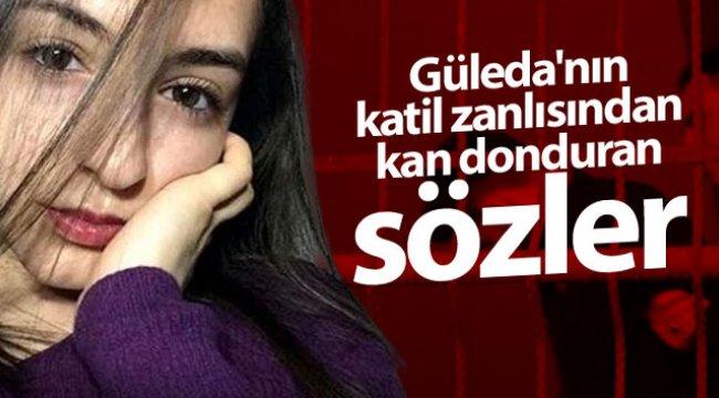 Güleda Cankel davasında sanık Zafer Pehlivan'dan kan donduran sözler