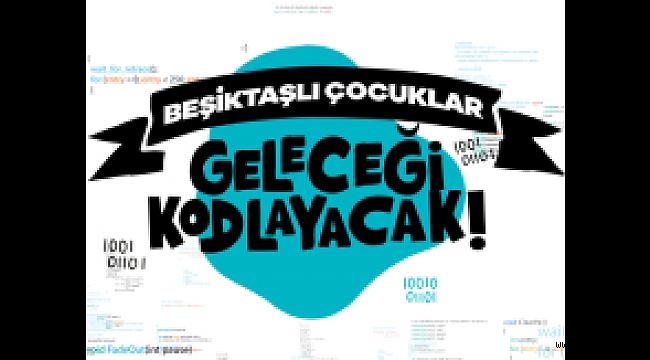 Beşiktaşlı çocuklar geleceği kodlamaya devam ediyor…