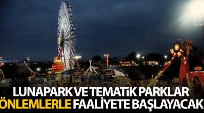 Lunapark ve tematik parklar, temizlik, maske ve mesafe şartıyla 6 Temmuz'dan itibaren faaliyetlerine başlayabilecek