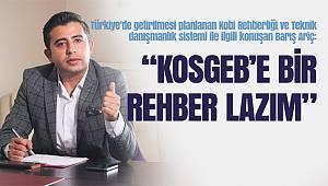 """""""Kosgeb'e Bir Rehber Lazım"""""""