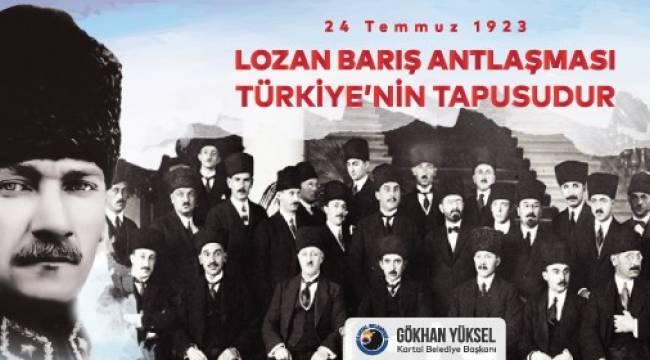 Kartal Belediye Başkanı Gökhan Yüksel'den Lozan Mesajı